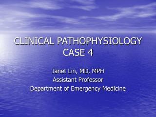 CLINICAL PATHOPHYSIOLOGY CASE 4