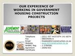OUR EXPERIENCE OF WORKING IN GOVERNMENT HOUSING CONSTRUCTION PROJECTS