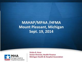 MAHAP/MPAA /HFMA Mount Pleasant, Michigan Sept. 19, 2014