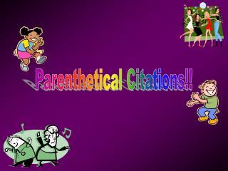 Parenthetical Citations!!