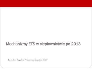 Mechanizmy ETS w ciepłownictwie po 2013
