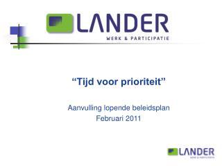 """""""Tijd voor prioriteit"""" Aanvulling lopende beleidsplan  Februari 2011"""