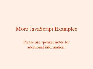 More JavaScript Examples