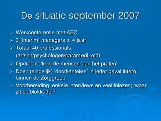 De  situatie september 2007