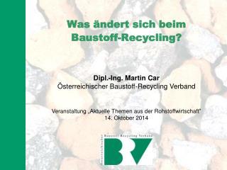 Was  �ndert sich beim Baustoff -Recycling?
