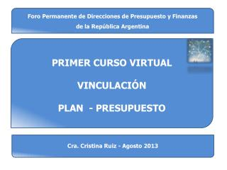 PRIMER CURSO VIRTUAL  VINCULACIÓN  PLAN  - PRESUPUESTO