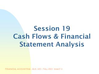 Session 19 Cash Flows & Financial Statement Analysis
