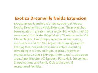 """Exotica Dreamville """"""""9899606065"""""""" Exotica Dreamville Noida"""