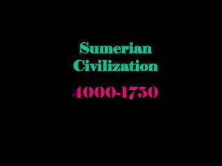 Sumerian Civilization 4000-1750