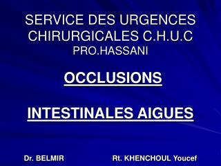 SERVICE DES URGENCES CHIRURGICALES C.H.U.C  PRO.HASSANI