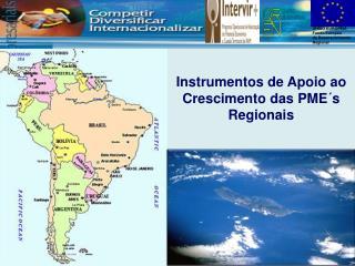Instrumentos de Apoio ao Crescimento das  PME´s  Regionais