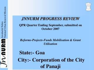 JNNURM PROGRESS REVIEW QPR Quarter Ending September, submitted on October 2007