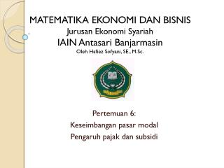Pertemuan  6 : Keseimbangan pasar modal Pengaruh pajak dan  subsidi