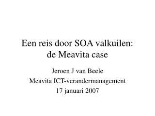 Een reis door SOA valkuilen: de Meavita case