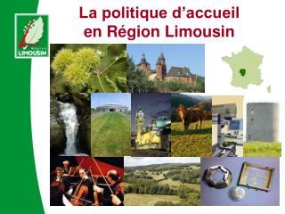 La politique d'accueil en Région Limousin