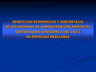BENEFICIOS ECONÓMICOS Y AMBIENTALES  DE LOS SISTEMAS DE ADMINISTRACIÓN AMBIENTAL