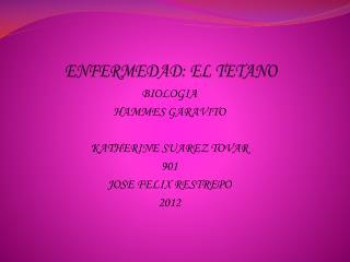 ENFERMEDAD: EL TETANO