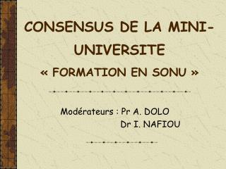 CONSENSUS DE LA MINI-UNIVERSITE ��FORMATION EN SONU��