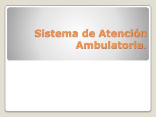 Sistema de Atenci�n Ambulatoria.