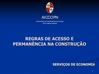REGRAS DE ACESSO E PERMANÊNCIA NA CONSTRUÇÃO