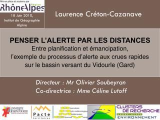Directeur : Mr Olivier Soubeyran Co-directrice : Mme Céline Lutoff