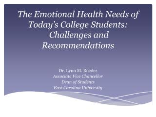 The Emotional Health Needs of Today's College Students: Challenges and  Recommendations