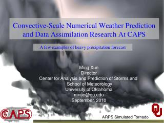 Convective-Scale Numerical Weather Prediction and Data Assimilation Research At CAPS
