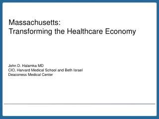 Massachusetts: Transforming the Healthcare Economy