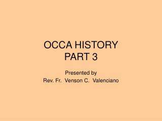 OCCA HISTORY PART 3