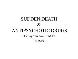 SUDDEN DEATH  &  ANTIPSYCHOTIC DRUGS