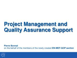 Project Management and  Quality Assurance Support