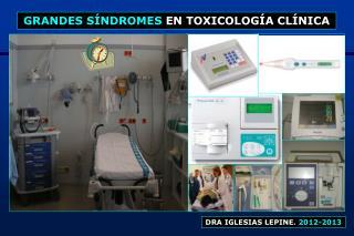 GRANDES SÍNDROMES  EN TOXICOLOGÍA CLÍNICA