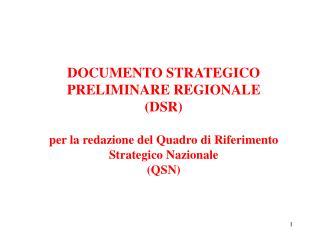 Struttura del Documento strategico preliminare della Regione per la redazione del QSN