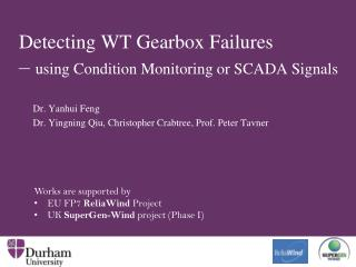 Detecting WT Gearbox Failures –  using Condition Monitoring or SCADA Signals