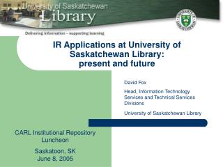 IR Applications at University of Saskatchewan Library:  present and future