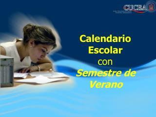 Calendario  Escolar  con  Semestre de Verano