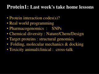 Protein1:  Last week's take home lessons