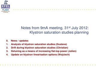 Notes from 9mA meeting, 31 st  July 2012: Klystron saturation studies planning