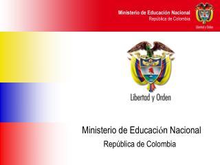 Ministerio de Educaci ó n Nacional