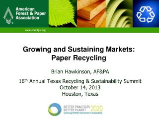 Brian Hawkinson, AF&PA 16 th  Annual Texas Recycling & Sustainability Summit October 14, 2013