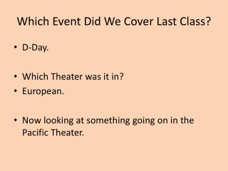 Which Event Did We Cover Last Class?