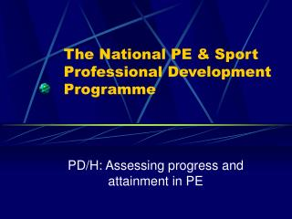 The National PE  Sport Professional Development Programme