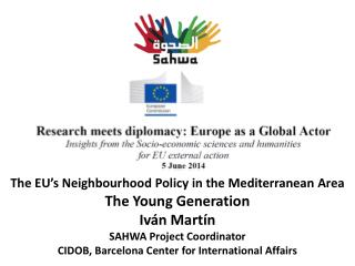 The EU's Neighbourhood  Policy in  the Mediterranean Area The  Young  Generation Iván Martín