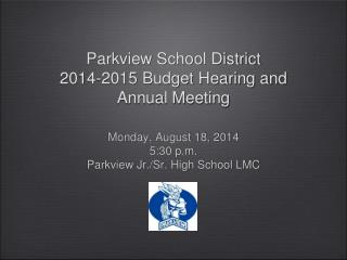 Parkview School District  2014-2015 Budget Hearing and Annual Meeting