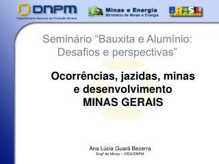 Ocorrências, jazidas, minas e desenvolvimento MINAS GERAIS