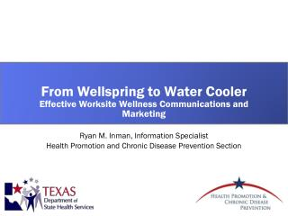 From Wellspring to Water Cooler Effective Worksite Wellness Communications and Marketing