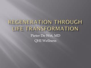 Regeneration through Life Transformation