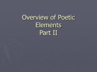 Overview of Poetic Elements  Part II