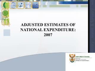 ADJUSTED ESTIMATES OF NATIONAL EXPENDITURE: 2007