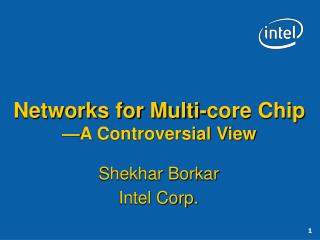 Networks for Multi-core Chip —A Controversial View